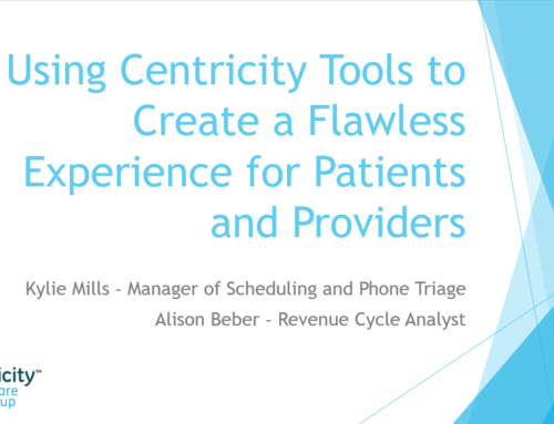 Using Centricity Tools to Create a Flawless Experience for Patients and Providers